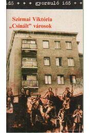 """""""Csinált"""" városok - Szirmai Viktória - Régikönyvek"""