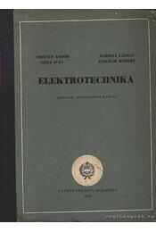 Elektrotechnika - Szita Iván, Frigyes Andor Dr., Schnell László, Tuschák Róbert - Régikönyvek
