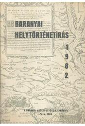 Baranyai Helytörténetírás 1982 - Szita László - Régikönyvek