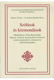 Szólások és közmondások - Bárdosi Vilmos, Csobothné Hegedűs Mária - Régikönyvek