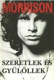 Szeretlek és gyűlöllek - Szöllősi Péter, Jim Morrison - Régikönyvek