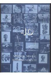 Szolnok megye képzőművészetének négy évtizede - Régikönyvek