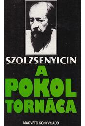 A pokol tornáca - Szolzsenyicin, Alekszandr - Régikönyvek
