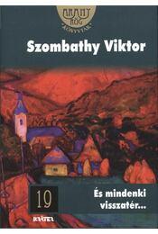 ÉS MINDENKI VISSZATÉR... - ARANYRÖG KVT. 19. - Szombathy Viktor - Régikönyvek