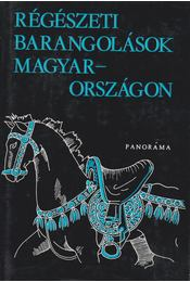 Régészeti barangolások Magyarországon - Szombathy Viktor - Régikönyvek