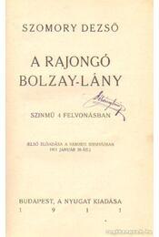 A rajongó Bolzay-lány - Szomory Dezső - Régikönyvek