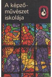 A képzőművészet iskolája I. - Szőnyi István, Molnár C. Pál, Szobotka Imre, Elekfy Jenő, Varga Nándor Lajos, Ferenczy Béni - Régikönyvek