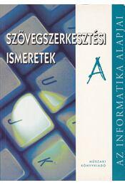 Szövegszerkesztési ismeretek A - Kiss Csaba, Krnács András - Régikönyvek