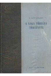 A nagy törvény története - Sztyepanov, B. - Régikönyvek
