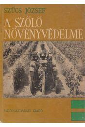 A szőlő növényvédelme - Szűcs József - Régikönyvek