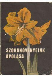 Szobanövényeink ápolása - Szűcs Lajos, Sárvári József - Régikönyvek