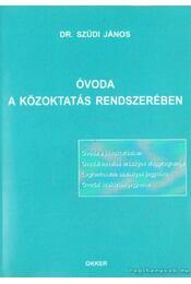 Óvoda a közoktatás rendszerében - Szüdi János dr. - Régikönyvek