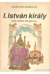 I. István király - Szunyogh Szabolcs - Régikönyvek