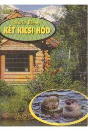 Két kicsi hód - Szürke Bagoly - Régikönyvek