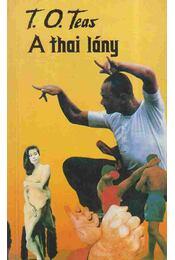A thai lány - T. O. Teas - Régikönyvek