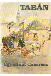 Tabán - Egy eltűnt városrész (dedikált) - Vargha Balázs, Zórád Ernő - Régikönyvek