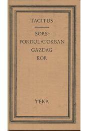 Sorsfordulatokban gazdag kor - Tacitus - Régikönyvek