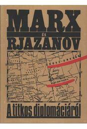 Marx és Rjazanov A titkos diplomáciáról - Tagai Imre - Régikönyvek