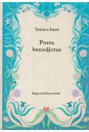 Poeta benedictus - Takács Imre - Régikönyvek