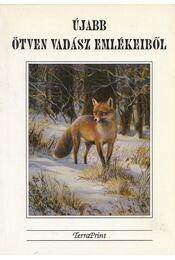 Újabb ötven vadász emlékeiből (Dedikált) - Tálosi István (szerk.) - Régikönyvek