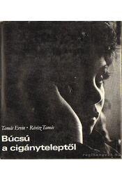 Búcsú a cigányteleptől - Tamás Ervin- Révész Tamás - Régikönyvek