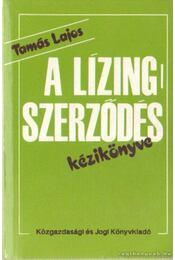A lízingszerződés kézikönyve - Tamás Lajos - Régikönyvek