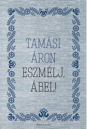 Eszmélj, Ábel! - Tamási Áron - Régikönyvek