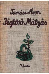 Jégtörő Mátyás - Tamási Áron - Régikönyvek