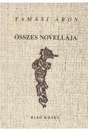 Tamási Áron összes novellája (első kötet) - Tamási Áron - Régikönyvek