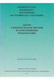 Adatok a romániai magyar orvosok és gyógyszerészek munkásságáról - Tankó Attila, Péter Mihály - Régikönyvek