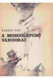 A mozgólépcső vándorai - Tarbay Ede - Régikönyvek