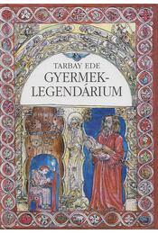 Gyermek-legendárium - Tarbay Ede - Régikönyvek