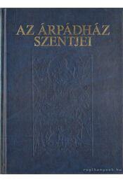 Az Árpádház szentjei - Tarczai György - Régikönyvek
