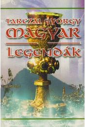 Magyar legendák - Tarczai György - Régikönyvek