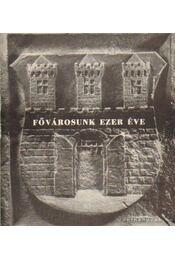 Fővárosunk ezer éve - Tarjányi Sándor (szerk.) - Régikönyvek