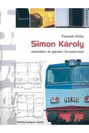Simon Károly szerszám- és gépipari formatervező - Tasnádi Attila - Régikönyvek