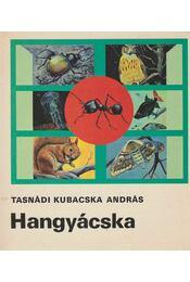 Hangyácska - Tasnádi Kubacska András - Régikönyvek