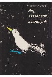 Hej, asszonyok, asszonyok - Tatay Sándor - Régikönyvek