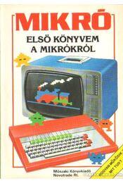 Első könyvem a mikróról - Tatchell, Judy, Bennett, Bill - Régikönyvek