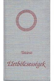 Életbölcsességek - Tatiosz - Régikönyvek