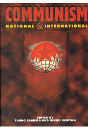 Communism: National and International - Tauno Saarela, Kimmo Rentola - Régikönyvek