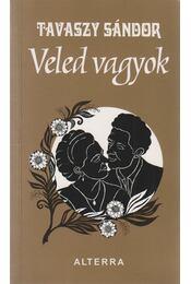 Veled vagyok (dedikált) - Tavaszy Sándor - Régikönyvek