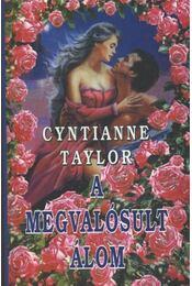 A megvalósult álom - Taylor, Cyntianne - Régikönyvek
