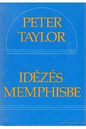 Idézés Memphisbe - Taylor, Peter - Régikönyvek