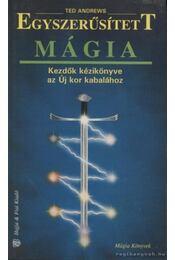 Egyszerűsített mágia - Ted Andrews - Régikönyvek