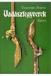 Vadászfegyverek - Temesváry Ferenc - Régikönyvek