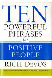 Ten Powerful Phrases for Positive People - Devos, Rich - Régikönyvek
