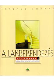 A lakberendezés kézikönyve 1. - Terence Conran - Régikönyvek