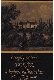 Teréz, a kedves halhatatlan - Gergely Márta - Régikönyvek