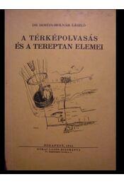 A térképolvasás és a tereptan elemei - Imrédi-Molnár László - Régikönyvek